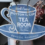 Bottom of the Cup Tea Room Sign